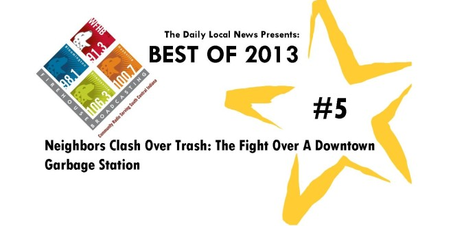 Best of 2013 #5 – Neighbors Clash Over Trash: The Fight Over A Downtown Garbage Station