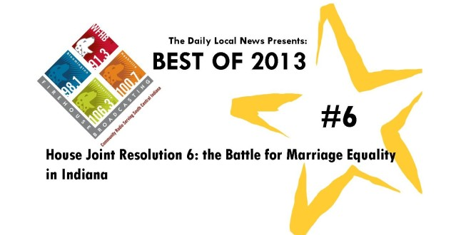 Best of 2013 #6 – House Joint Resolution 6: the Battle for Marriage Equality in Indiana